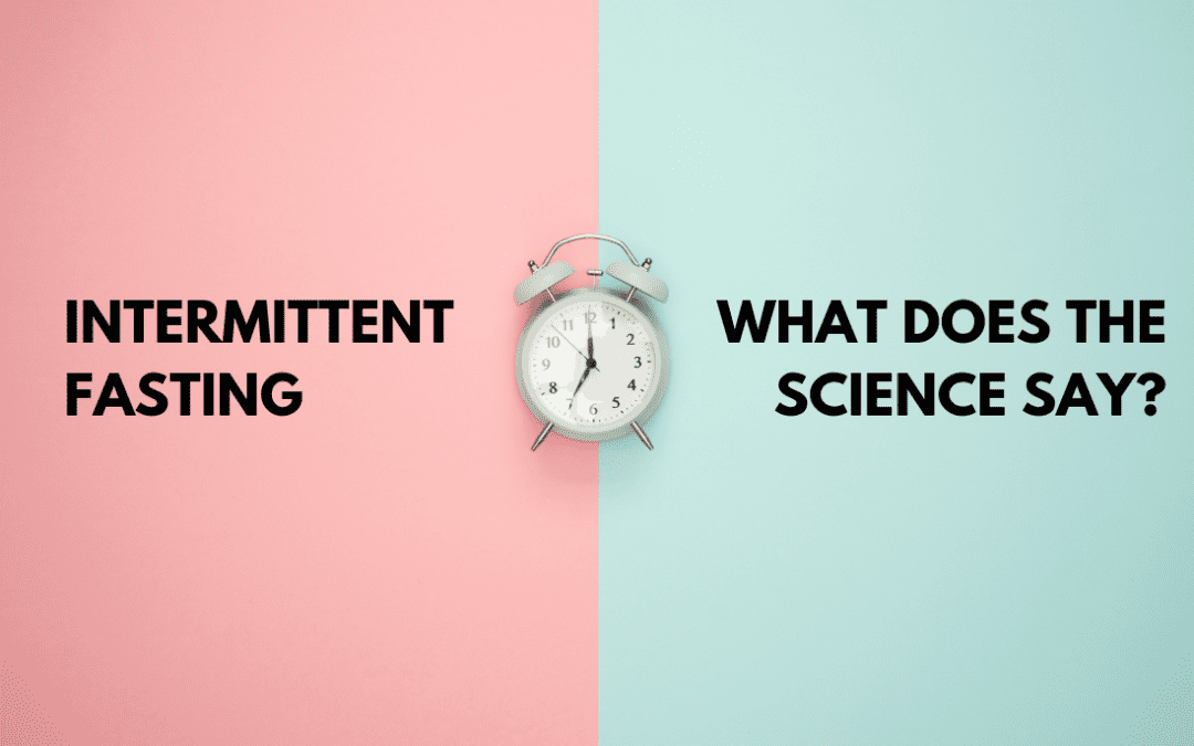 Intermittent Fasting: My Personal Experience + What The Science Says