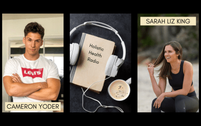 Holistic Health Radio Episode 18: Recovery Isn't Linear with Cameron Yoder