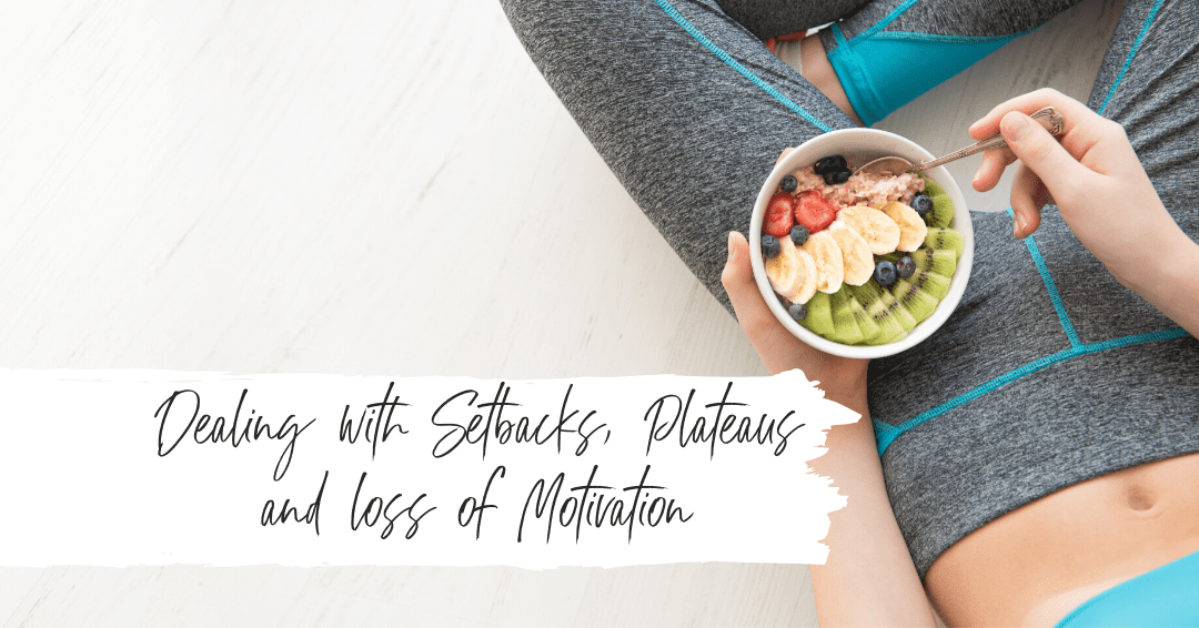 Episode 27: Dealing with Setbacks, Plateaus and Loss of Motivation on Your Health Journey