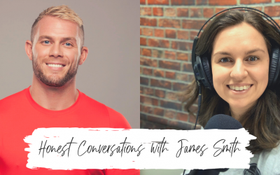 Episode 36: Honest Conversations with James Smith