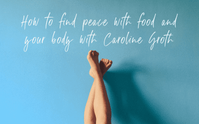 Episode 59: How To Find Peace with Food and Your Body with Caroline Groth