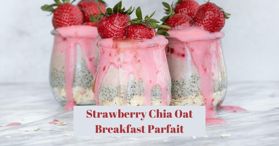 Strawberry Chia Oat Breakfast Parfait