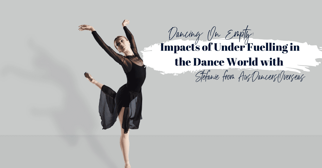 Episode 86: Dancing on Empty – The Impact of Under Fuelling in the Dance World with Stefanie from AusDancersOverseas